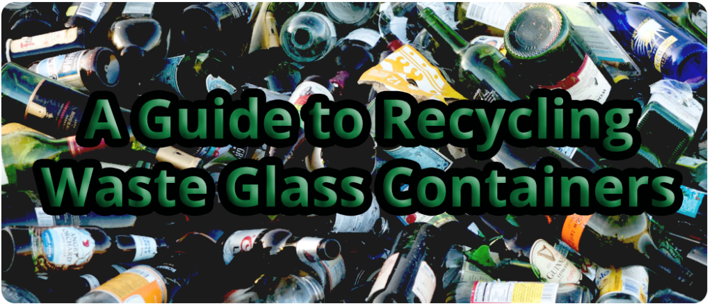 A Guide to Recycling Waste Glass Container